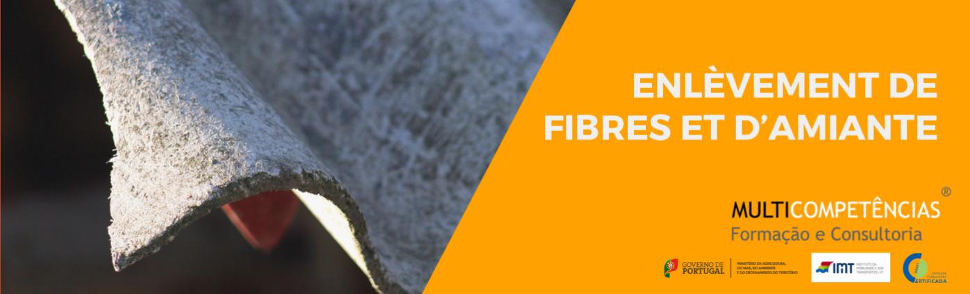 Enlèvement de fibres et d'amiante